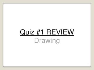 Quiz #1 REVIEW Drawing
