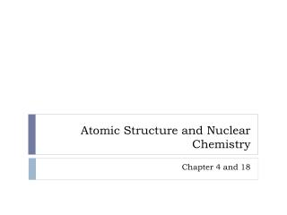 Atomic Structure and Nuclear Chemistry