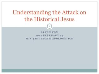 Understanding the Attack on the Historical Jesus