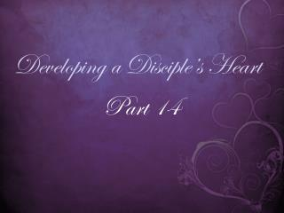Developing a Disciple's Heart