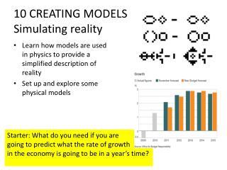 10 CREATING MODELS Simulating reality