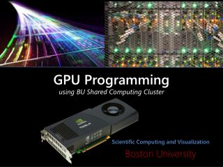 GPU Programming using BU Shared Computing Cluster