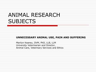 ANIMAL RESEARCH SUBJECTS UNNECESSARY ANIMAL USE