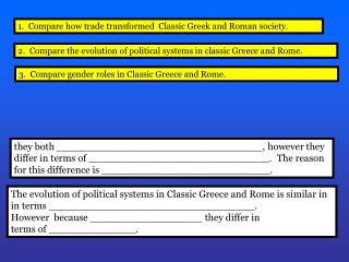1.  Compare how trade transformed  Classic Greek and Roman society.