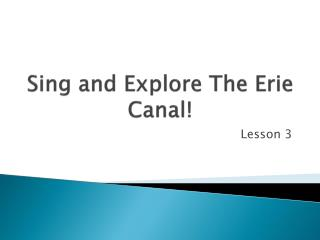 Sing and Explore The Erie Canal!