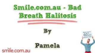 ppt 10944 Smile com au Bad Breath Halitosis