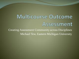Multicourse Outcome Assessment