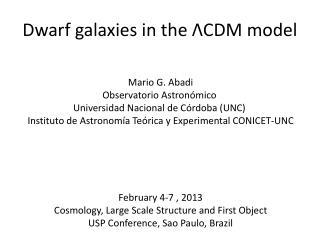 Dwarf galaxies in the ΛCDM model