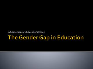 The Gender Gap in Education