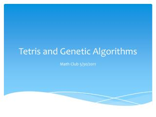 Tetris and Genetic Algorithms