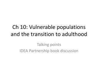 Ch 10: Vulnerable populations and the transition to adulthood