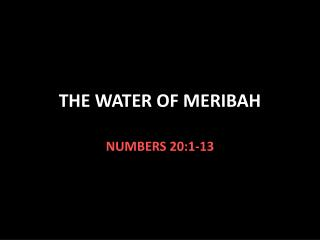 THE WATER OF MERIBAH