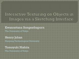 Interactive Texturing on Objects in Images via a Sketching Interface
