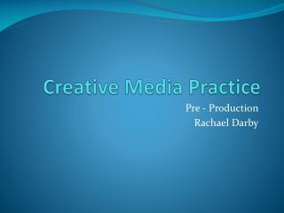 Creative Media Practice