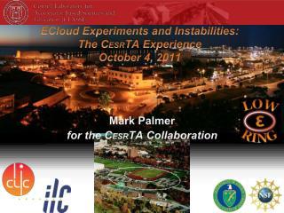 E Cloud  Experiments and Instabilities: The C ESR TA Experience October 4, 2011
