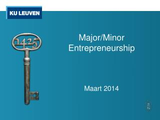 Major/Minor  Entrepreneurship Maart 2014