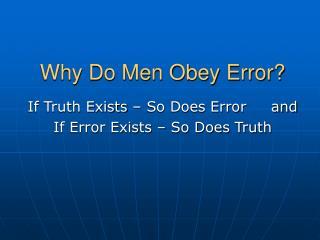 Why Do Men Obey Error
