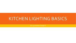 Kitchen Lighting Basics