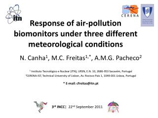 Response  of air-pollution biomonitors under three different meteorological conditions