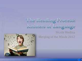 The Reading Process: Knitters of Language