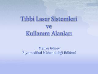 Tıbbi  Laser  Sistemleri  ve Kullanım Alanları