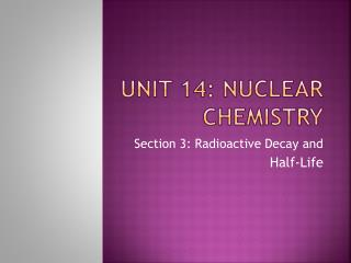 Unit 14: Nuclear  CHemistry