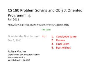 CS 180 Problem Solving and Object Oriented Programming  Fall 2011