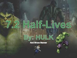 7.2 Half-Lives