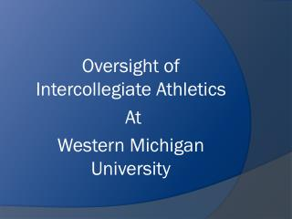 Oversight of Intercollegiate Athletics  At  Western Michigan University