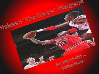 Hakeem 'The Dream' Olaujwon