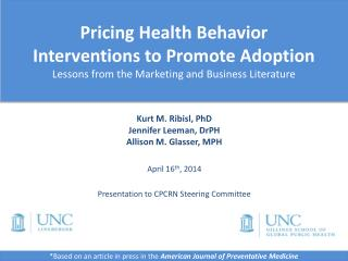 Kurt M.  Ribisl ,  PhD Jennifer  Leeman ,  DrPH Allison  M.  Glasser ,  MPH April 16 th , 2014