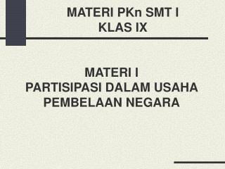 MATERI PKn SMT I  KLAS IX