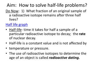 Aim:  How to solve half-life problems?