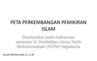PETA PERKEMBANGAN PEMIKIRAN ISLAM