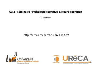 U3.3 - séminaire Psychologie cognitive & Neuro-cognition  L .  Sparrow