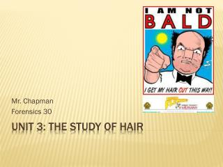 Unit 3: the Study of Hair