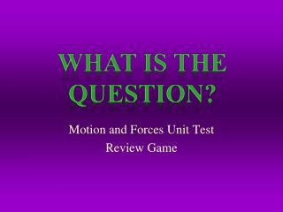 Motion and Forces Unit Test Review Game