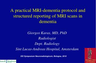 A practical MRI-dementia protocol and structured reporting of MRI scans in dementia