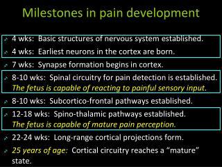Milestones in pain development