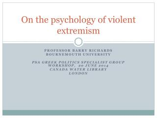 On the psychology of violent extremism