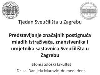 Stomatološki fakultet Dr. sc. Danijela Marović, dr. med . dent.