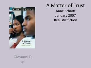 A Matter of Trust Anne Schraff January 2007 Realistic fiction