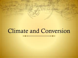 Climate and Conversion