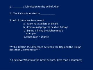 1.) _______: Submission to the will of Allah  2.) The Ka'aba is located in __________
