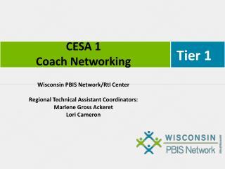 CESA 1 Coach Networking Wisconsin  PBIS  Network/ RtI  Center