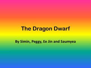 The Dragon Dwarf