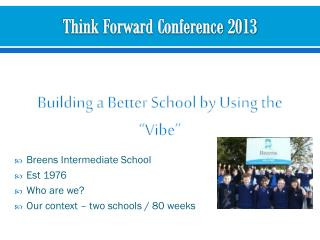 "Think Forward Conference 2013 Building a Better School by Using the ""Vibe"""