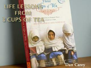 Life Lessons  From 3 Cups of Tea