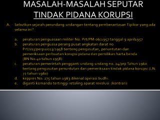 MASALAH-MASALAH SEPUTAR  TINDAK PIDANA KORUPSI