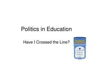 Politics in  Education